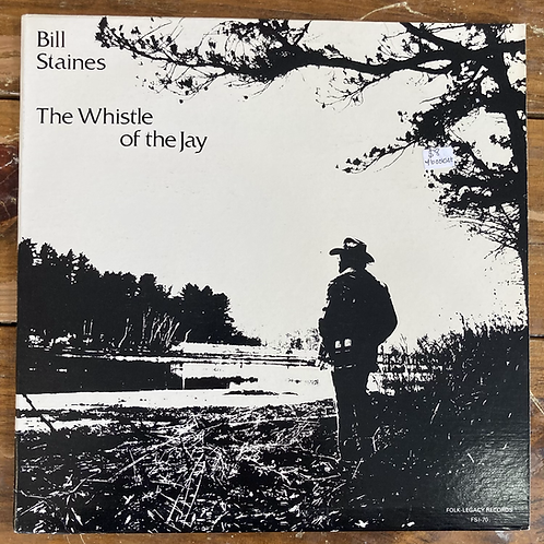 """Bill Staines, """"The Whistle of the Jay"""" USED"""