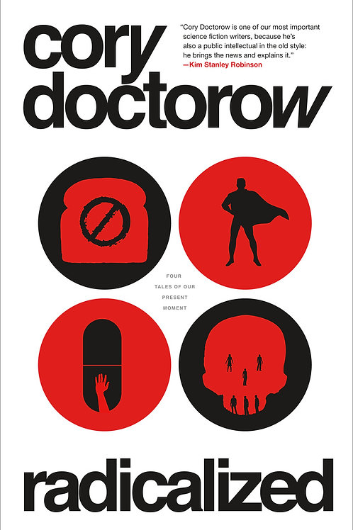 Radicalized: Four Tales of Our Present Moment by Cory Doctorow (used)