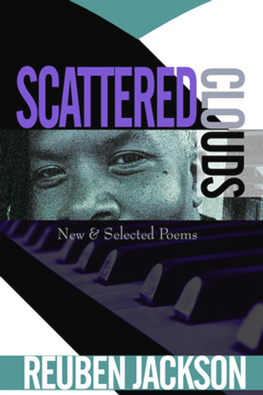 Scattered Clouds: New & Selected Poems by Reuben Jackson