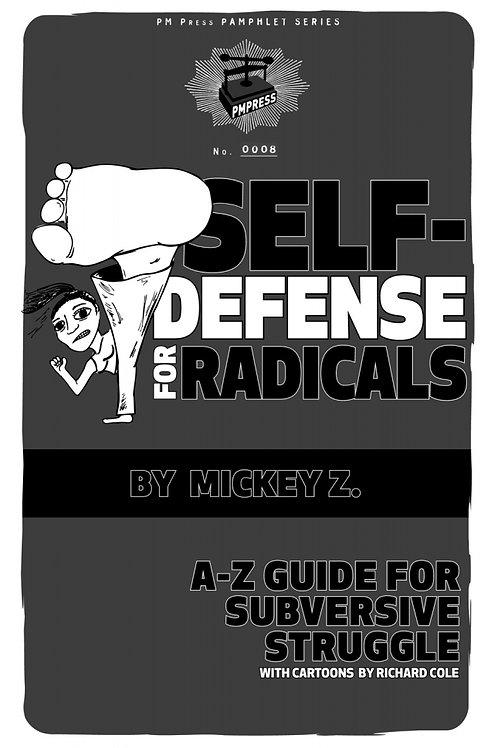 Self-Defense for Radicals: A to Z Guide for Subversive Struggle