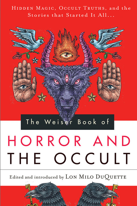 Weiser Book of Horror and the Occult:  Hidden Magic, Occult Truths...
