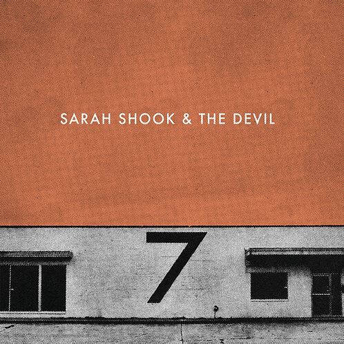"""Sarah Shook and the Devil, """"7"""""""