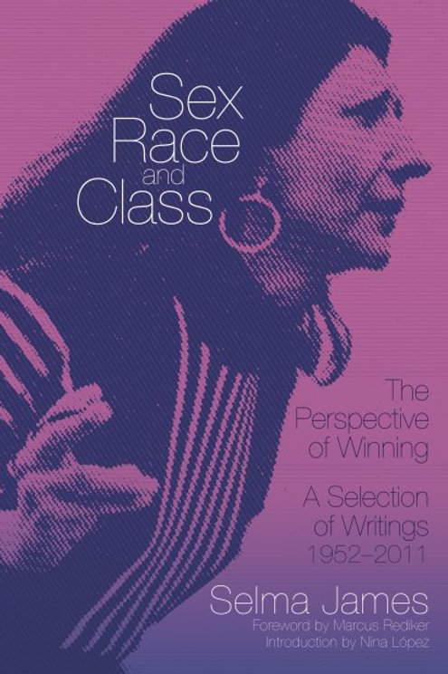 Sex, Race, and Class—The Perspective of Winning: Selection of Writings 1952-2011