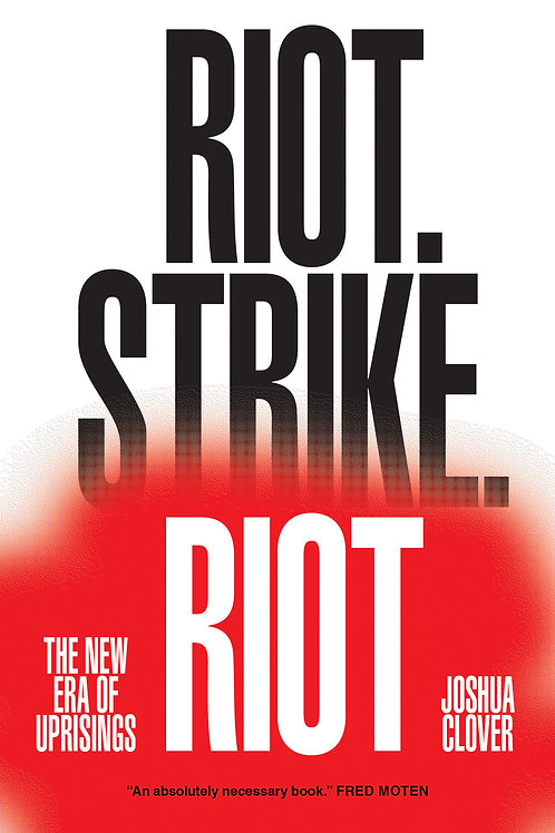 Riot. Strike. Riot: The New Era of Uprisings by Joshua Clover (used)