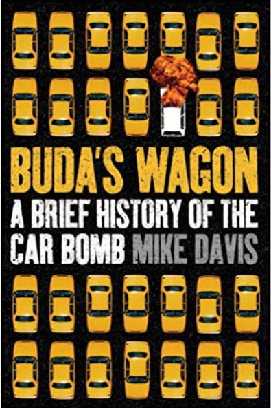 Buda's Wagon: A Brief History of the Car Bomb by Mike Davis (used)