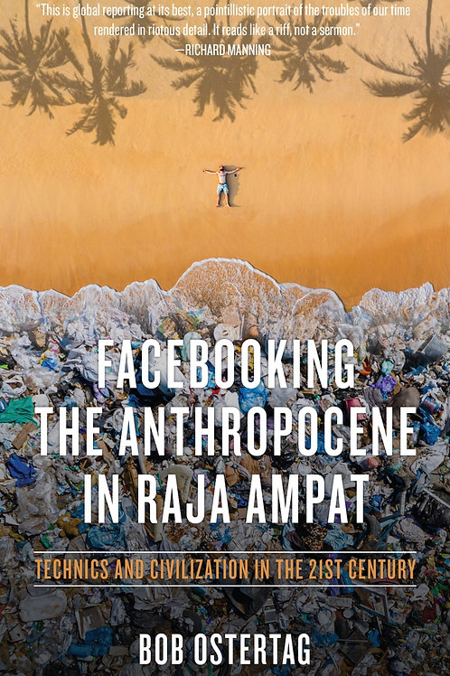 Facebooking the Anthropocene in Raja Ampat: Technics and Civilization in the...