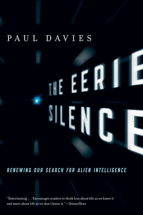 Eerie Silence: Renewing Our Search for Alien Intelligence by Paul Davies