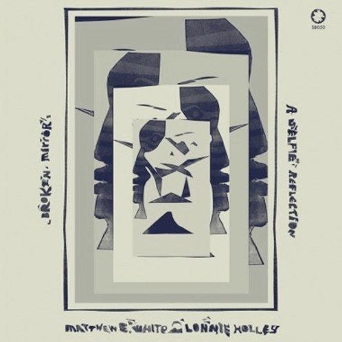 """Matthew E. White & Lonnie Holley, """"Broken Mirror: A Selfie Reflection"""""""