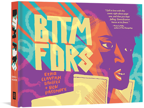 BTTM FDRS by Ben Passmore & Ezra Claytan Daniels