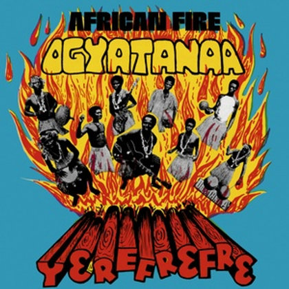 "Ogyatanaa Show Band, ""African Fire Yerefrefre"""