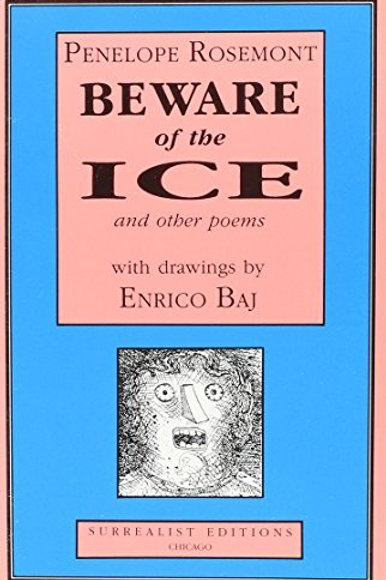 Beware of the Ice and Other Poems by Penelope Rosemont