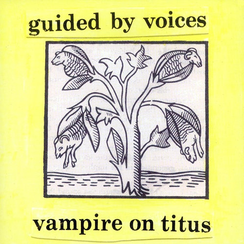 """Guided By Voices, """"Vampire on Titus"""""""