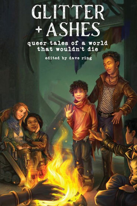 Glitter and Ashes: Queer Tales of a World That Wouldn't Die