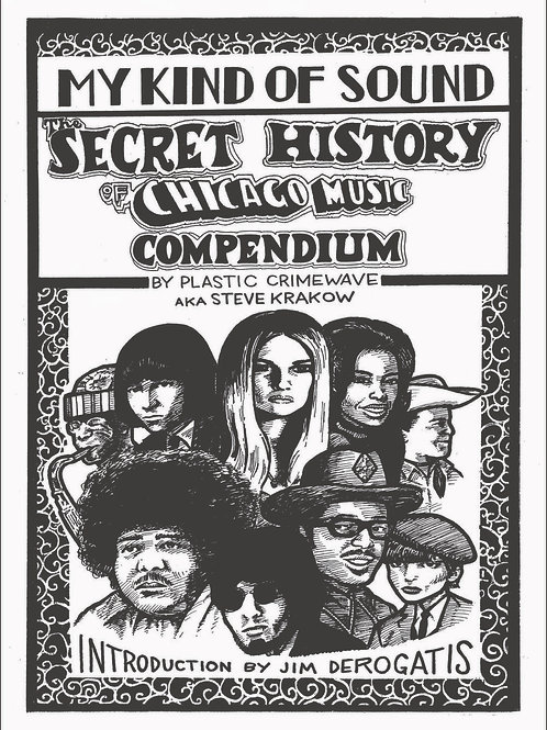 My Kind of Sound: The Secret History of Chicago Music by Steve Krakow