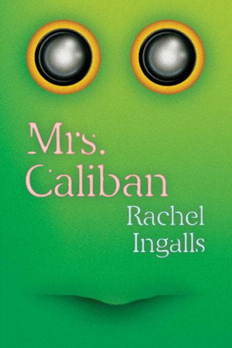 Mrs. Caliban by Rachel Ingalls (used)