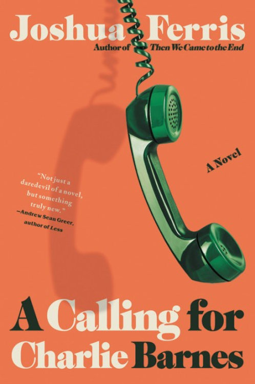 A Calling for Charlie Barnes by Joshua Ferris (used)