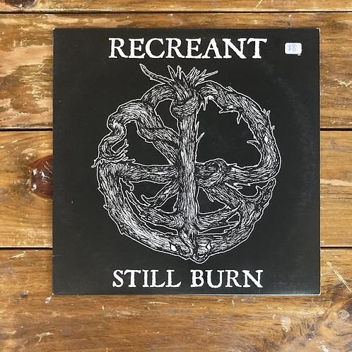 """Recreant, """"Still Burn"""" USED"""