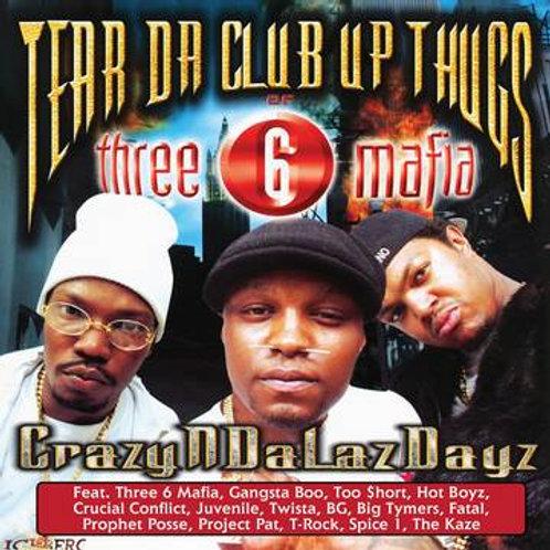 Tear Da Club Up Thugs of Three 6 Mafia CrazyNDaLazDayz