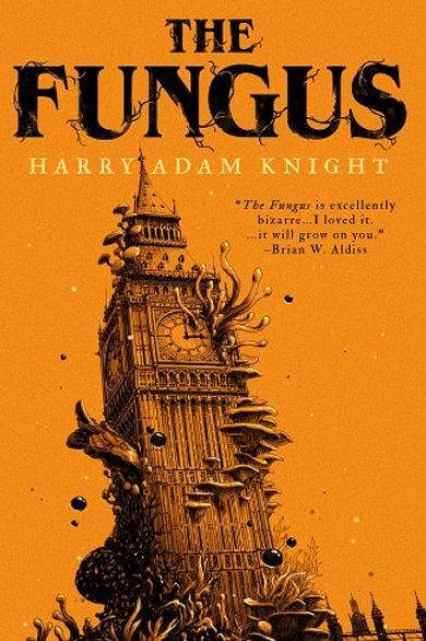 The Fungus by Harry Adam Knight