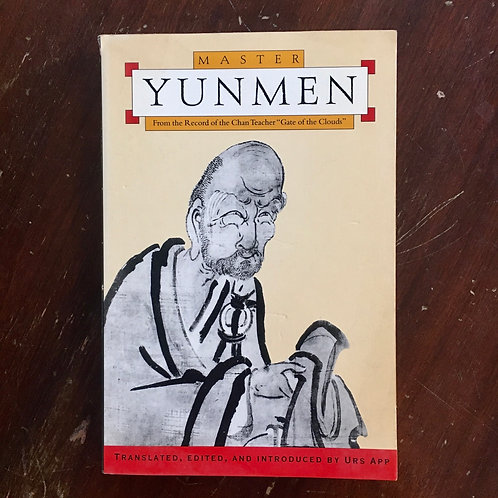 Master Yunmen: From the Record of the Chan Master Gate of the Clouds (used)