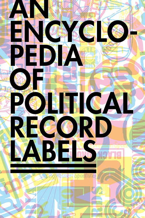 An Encyclopedia of Political Record Labels by Josh MacPhee (used)
