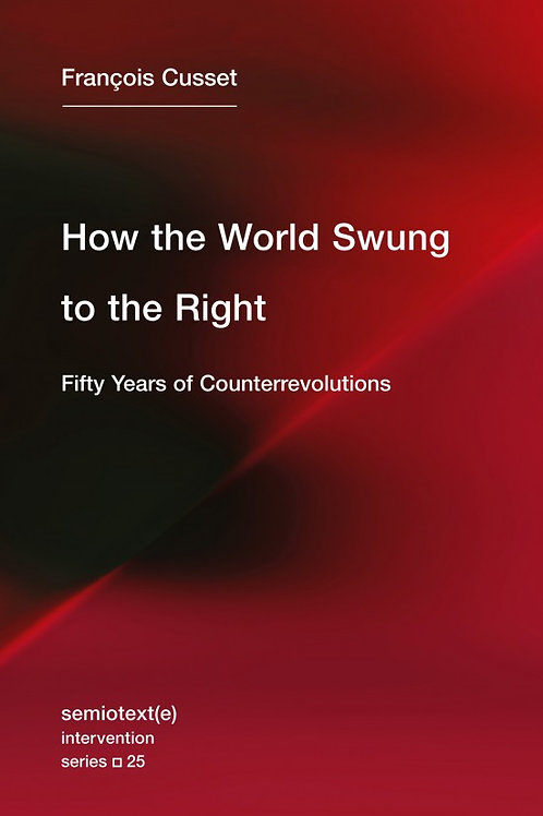 How the World Swung to the Right:  Fifty Years of Counterrevolutions