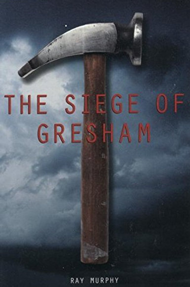The Siege of Gresham by Ray Murphy (used)