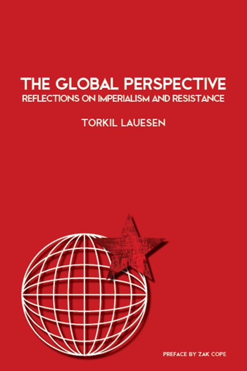 Global Perspective: Reflections on Imperialism and Resistance by Torkil Lauesen