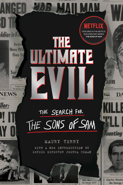 The Ultimate Evil: The Search for the Sons of Sam by Maury Terry