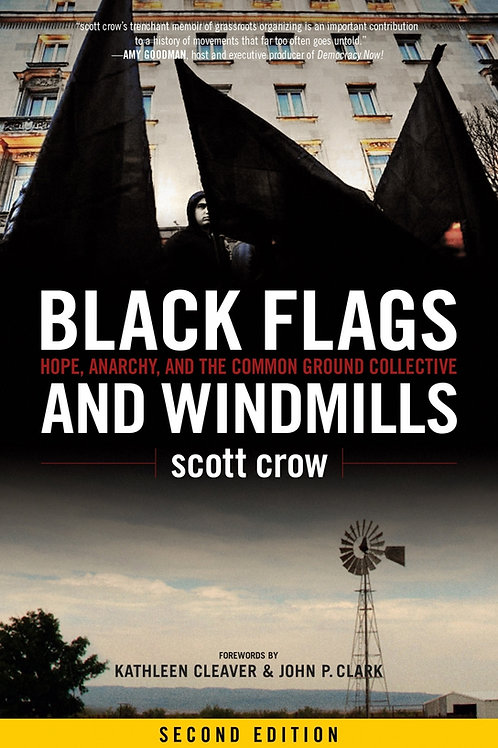 Black Flags and Windmills: Hope, Anarchy, & the Common Ground Collective