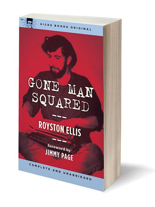 Gone Man Squared by Royston Ellis