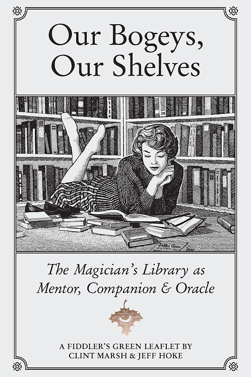 Our Bogeys, Our Shelves: The Magician's Library as Mentor, Companion & Oracle