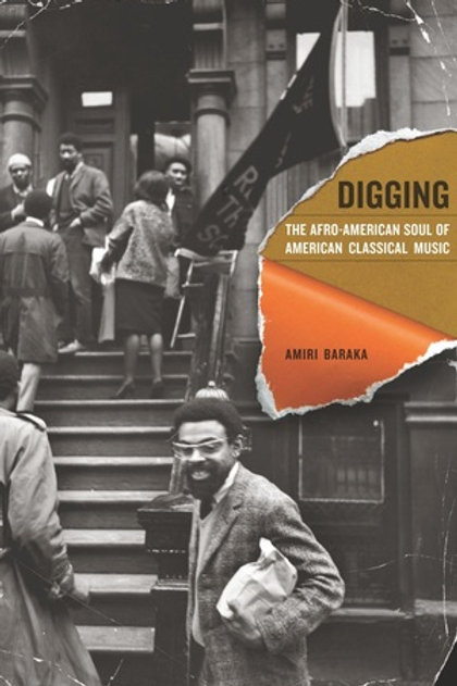 Digging: The Afro-American Soul of American Classical Music by Amiri Baraka