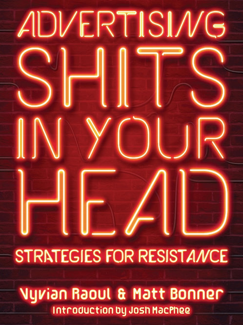 Advertising Shits in Your Head: Strategies for Resistance