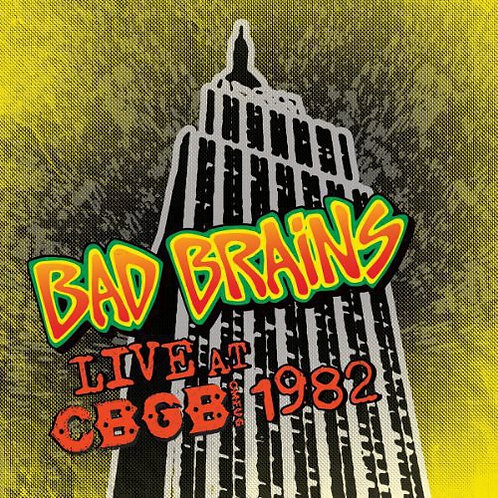 "Bad Brains, ""Live at CBGB 1982"""