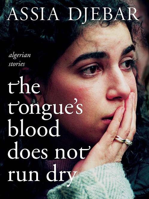 Tongue's Blood Does Not Run Dry: Algerian Stories