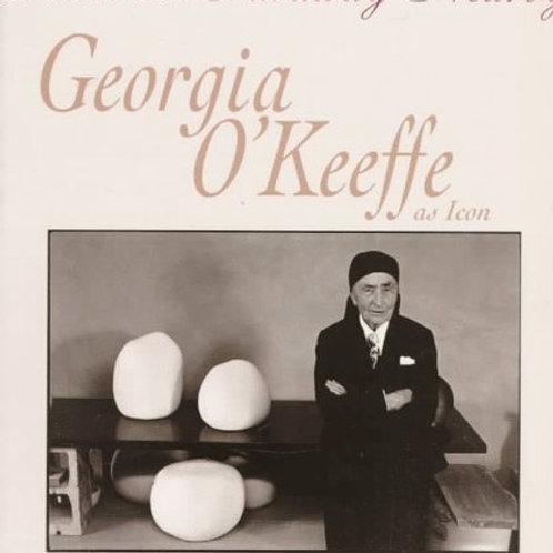From the Faraway Nearby: Georgia O'Keeffe as Icon (used)