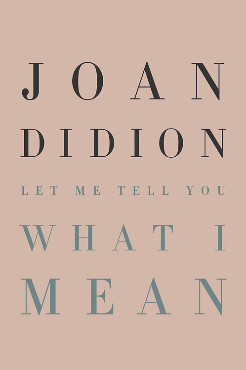 Let Me Tell You What I Mean by Joan Didion (used)