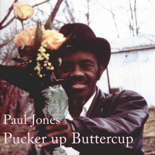 "Paul Wine Jones, ""Pucker Up Buttercup"""