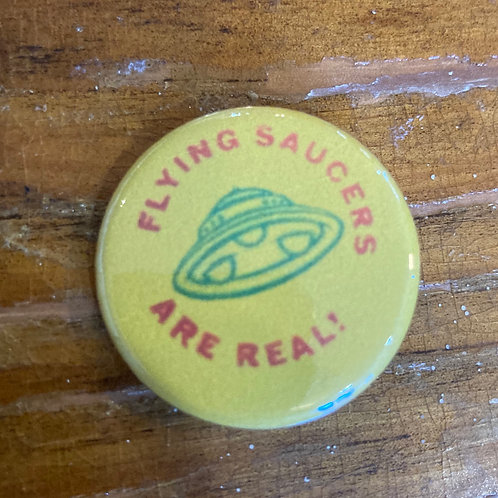 Flying Saucers Are Real Pin