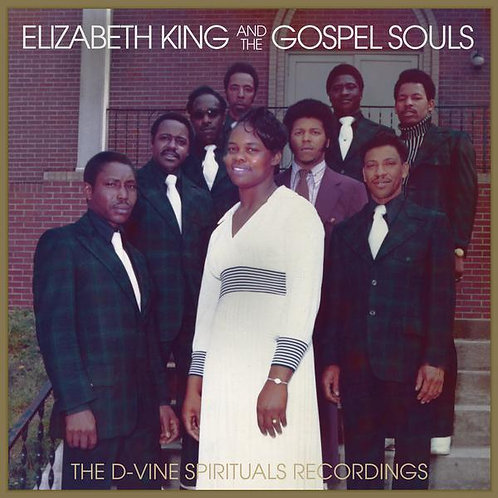 "Elizabeth King & the Gospel Souls, ""The D-Vine Spirituals Recordings"""