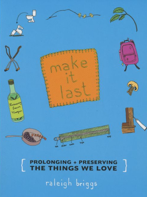 Make It Last: Prolonging and Preserving the Things We Love