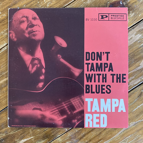 "Tampa Red, ""Don't Tampa With the Blues"" USED"