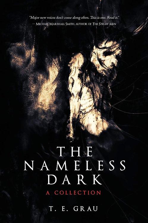 The Nameless Dark by T. E. Grau