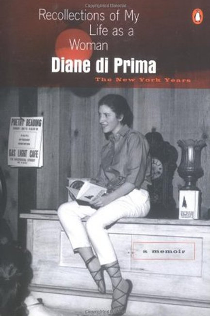 Recollections of My Life as a Woman: The New York Years by Diane di Prima