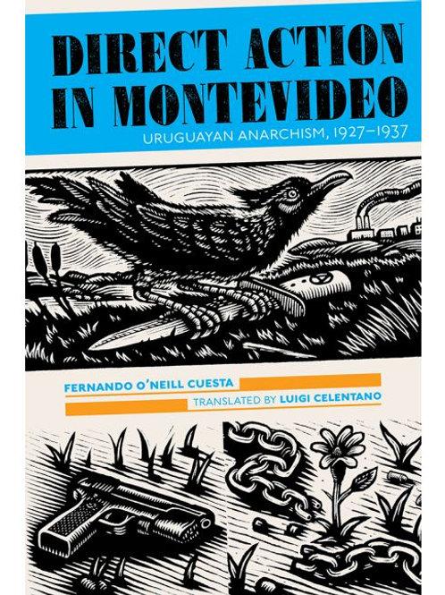 Direct Action in Montevideo: Uruguayan Anarchism, 1927–1937 by Fernando Cuesta