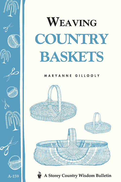 Weaving Country Baskets (Storey Country Wisdom Bulletin A-159)