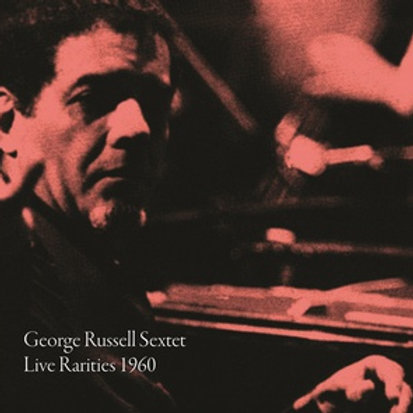 "George Russell Sextet, ""Live Rarities 1960"""