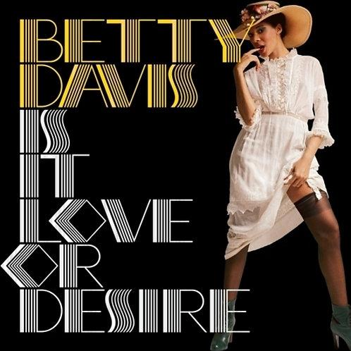 """Betty Davis, """"Is It Love or Desire"""""""