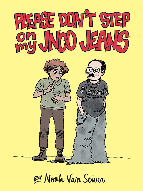 Please Don't Step On My JNCO Jeans by Noah Van Sciver (used)